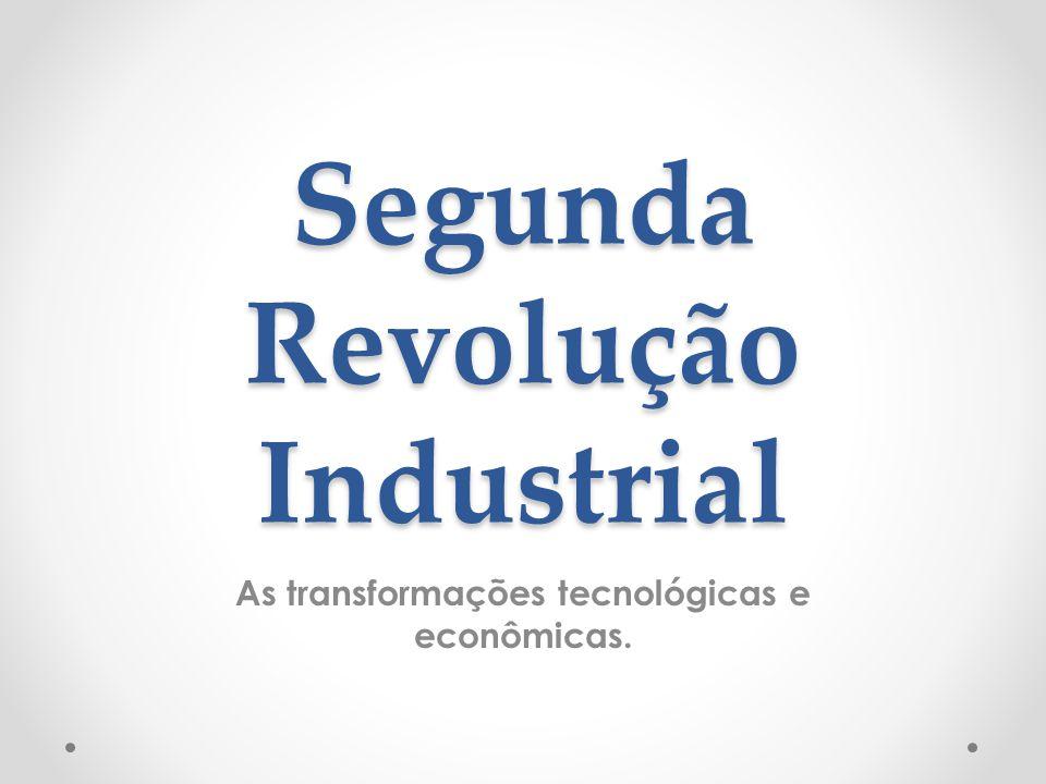 As transformações tecnológicas e econômicas.