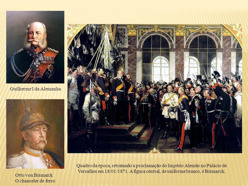 Quadro da época, retratando a proclamação do Império Alemão no Palácio de Versalhes em 18/01/1871. A figura central, de uniforme branco, é Bismarck. G