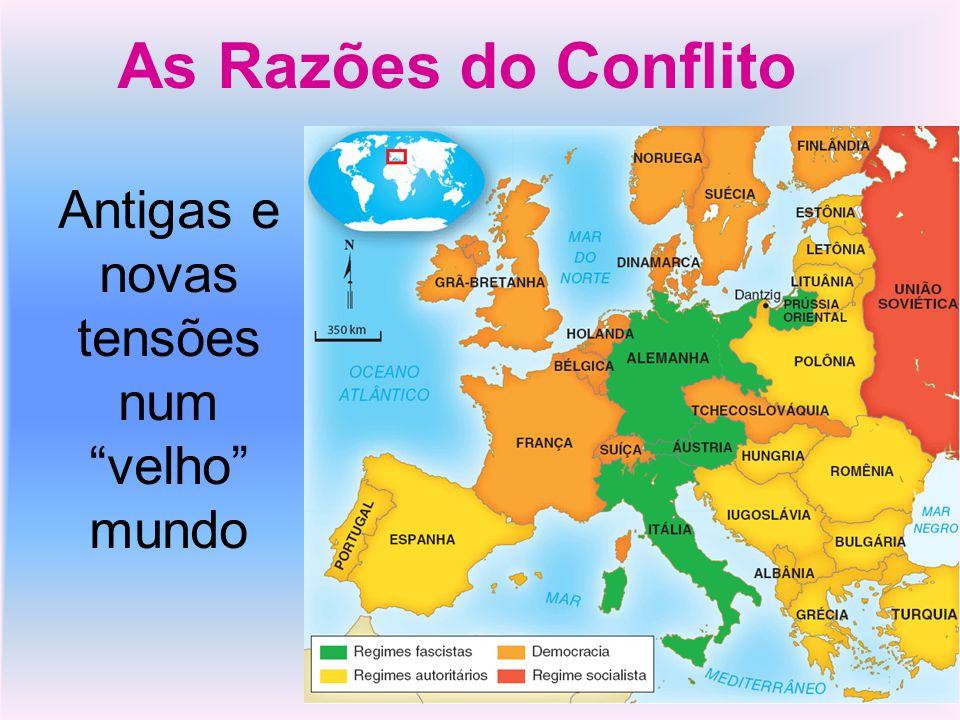 Antigas e novas tensões num velho mundo As Razões do Conflito