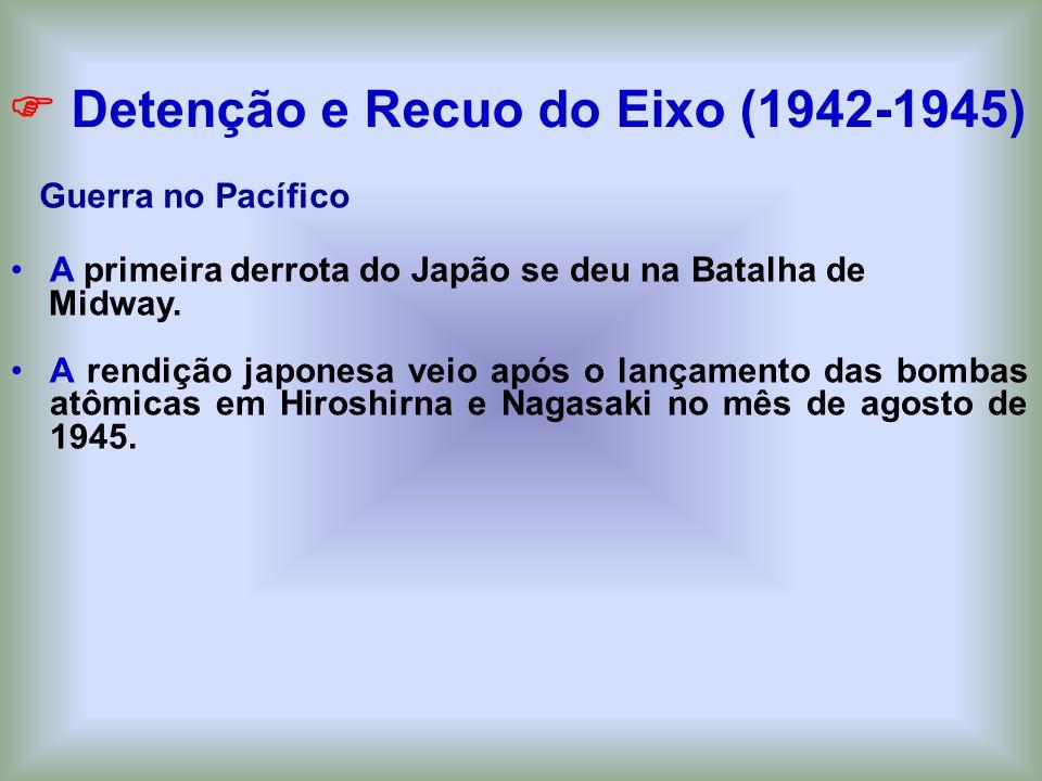 A primeira derrota do Japão se deu na Batalha de Midway. A rendição japonesa veio após o lançamento das bombas atômicas em Hiroshirna e Nagasaki no mê