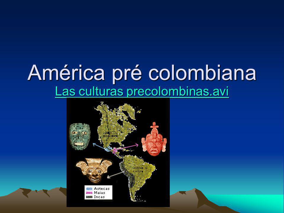 América pré colombiana Las culturas precolombinas.avi Las culturas precolombinas.avi