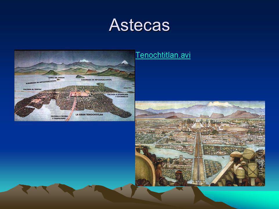 Astecas Poder militarista. Governo centralizado.