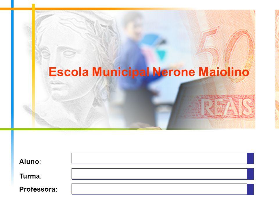 Aluno: Escola Municipal Nerone Maiolino Turma: Professora:
