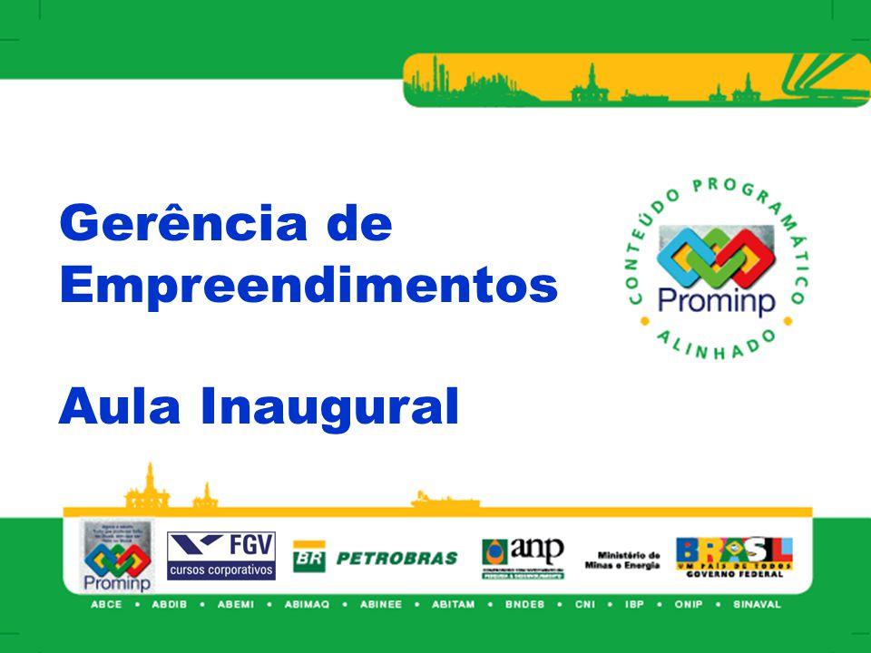 MBA em Gerência de Empreendimentos Níveis de Investimentos da Petrobras no Brasil Valores domésticos (US$ 49 bi) (US$ 75 bi) (US$ 29 bi) Necessidade de 57.000 profissionais especializados Necessidade de 84.000 profissionais especializados Necessidade de 127.000 profissionais especializados
