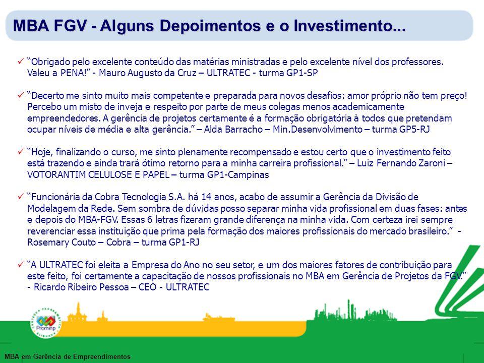 MBA em Gerência de Empreendimentos MBA FGV - Alguns Depoimentos e o Investimento... Obrigado pelo excelente conteúdo das matérias ministradas e pelo e
