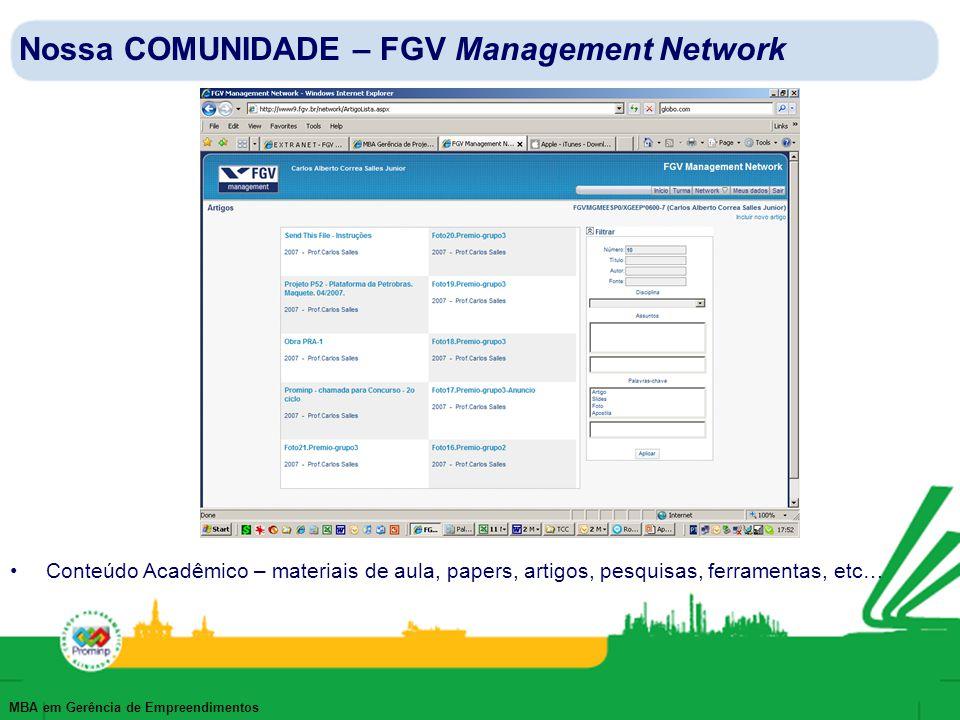 MBA em Gerência de Empreendimentos Nossa COMUNIDADE – FGV Management Network Conteúdo Acadêmico – materiais de aula, papers, artigos, pesquisas, ferra