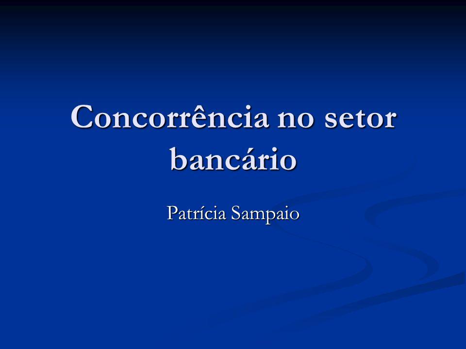 Concorrência no setor bancário Patrícia Sampaio