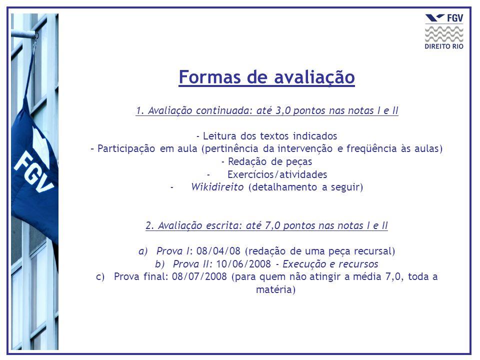 OBJETIVOS Desenvolver as seguintes capacidades instrumentais no aluno: (a)Pesquisa doutrinária e jurisprudencial dirigida (b)Produção criativa do direito (c)Pesquisa e utilização da legislação Wikidireito
