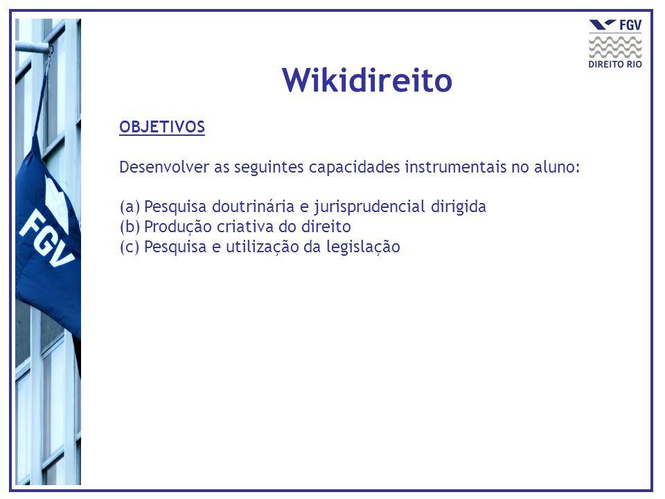 OBJETIVOS Desenvolver as seguintes capacidades instrumentais no aluno: (a)Pesquisa doutrinária e jurisprudencial dirigida (b)Produção criativa do dire