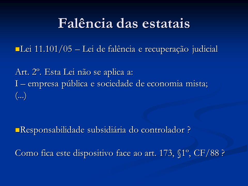 Falência das estatais Lei 11.101/05 – Lei de falência e recuperação judicial Lei 11.101/05 – Lei de falência e recuperação judicial Art.