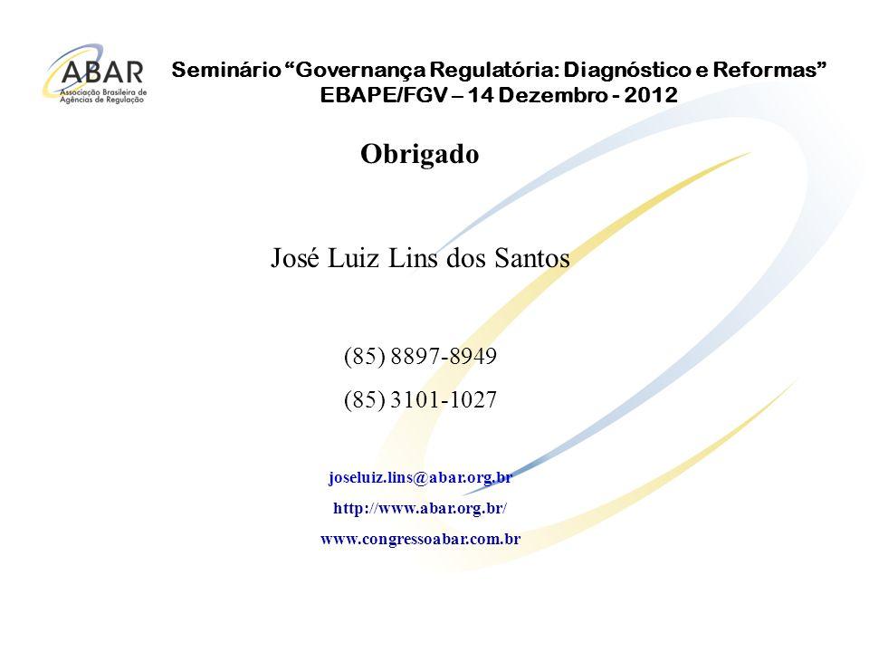 Seminário Governança Regulatória: Diagnóstico e Reformas EBAPE/FGV – 14 Dezembro - 2012 3 – Exemplos de Ações Realizadas : Requisitos Jurídicos – Institucionais à Configuração de Uma Entidade como Agência Reguladora Independente.