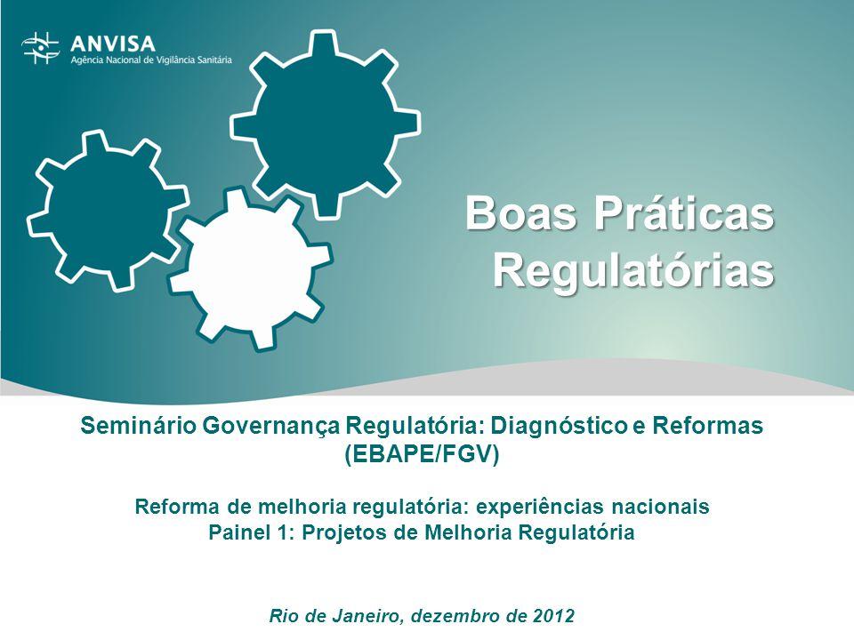 Clique para editar o estilo do título mestre Seminário Governança Regulatória: Diagnóstico e Reformas (EBAPE/FGV) Reforma de melhoria regulatória: exp