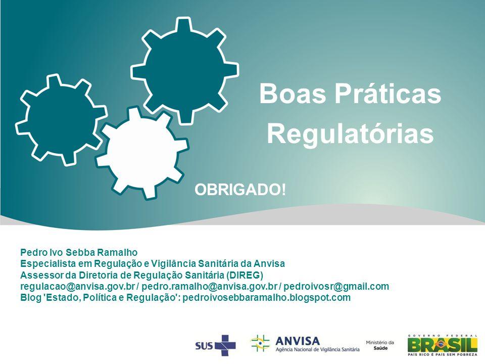 Clique para editar o estilo do título mestre OBRIGADO! Pedro Ivo Sebba Ramalho Especialista em Regulação e Vigilância Sanitária da Anvisa Assessor da