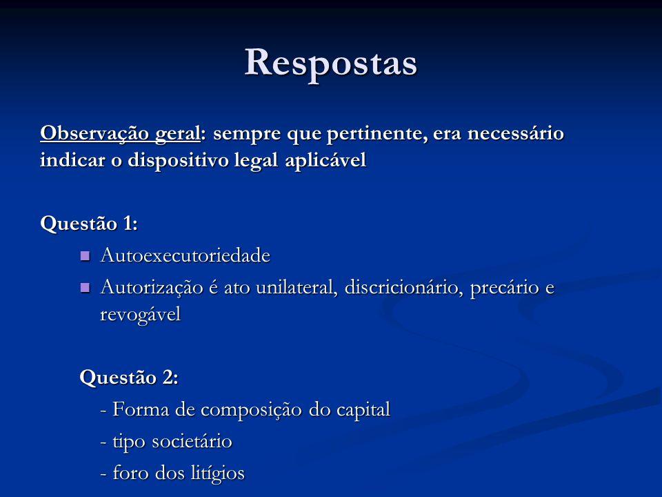 Respostas Questão 3: Questão 3: - autarquia ou agência reguladora - personalidade jurídica de direito público, patrimônio e receita próprios, atividade típica de Estado - constituição por lei específica, de iniciativa do Chefe do Executivo Questão 4: Questão 4: A reportagem está correta.