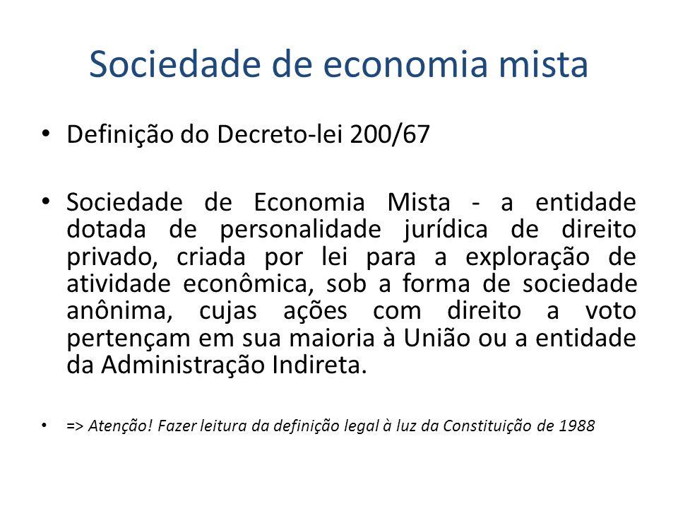 Sociedade de economia mista Definição do Decreto-lei 200/67 Sociedade de Economia Mista - a entidade dotada de personalidade jurídica de direito priva