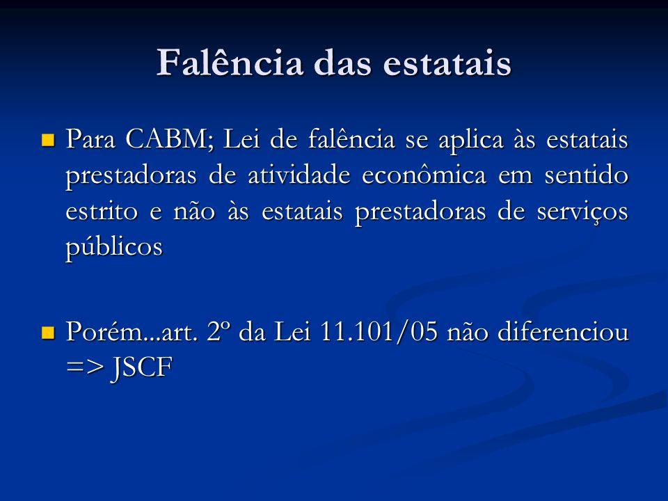 Falência das estatais Para CABM; Lei de falência se aplica às estatais prestadoras de atividade econômica em sentido estrito e não às estatais prestad