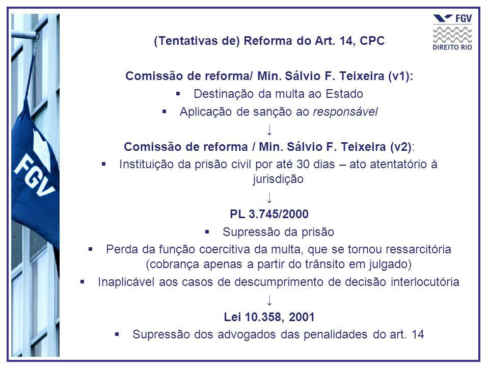 (Tentativas de) Reforma do Art. 14, CPC Comissão de reforma/ Min.