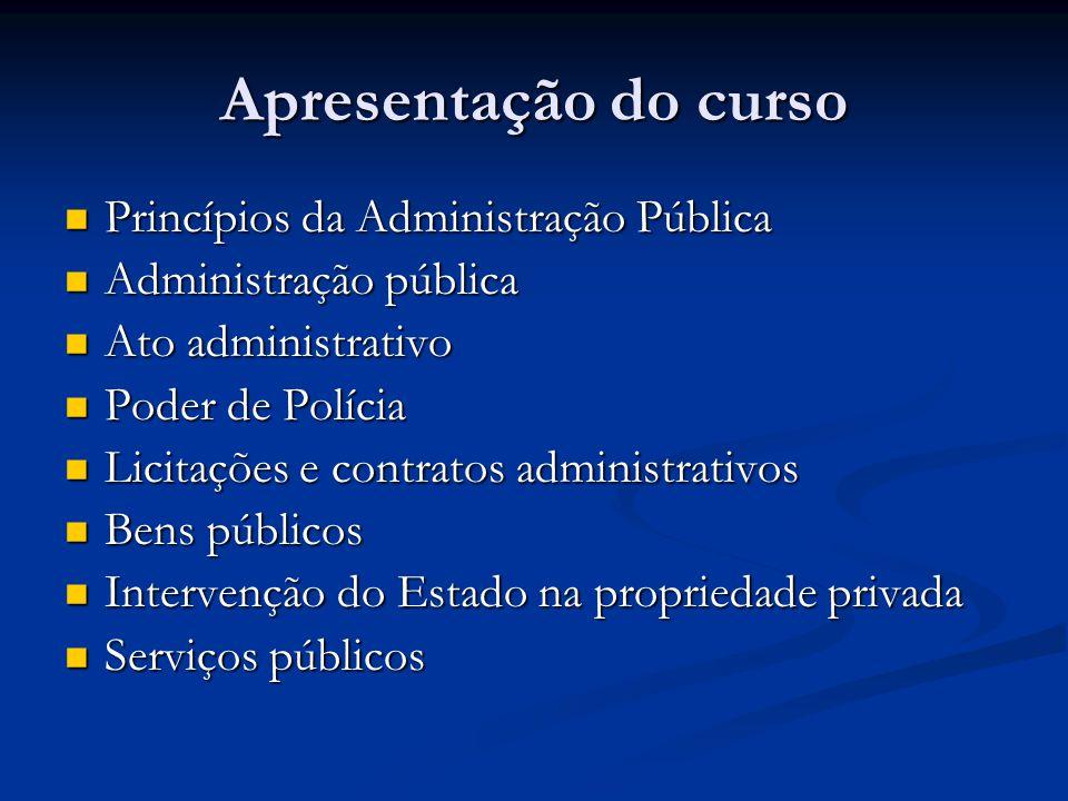 Apresentação do curso Princípios da Administração Pública Princípios da Administração Pública Administração pública Administração pública Ato administ