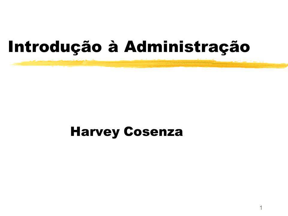 1 Introdução à Administração Harvey Cosenza