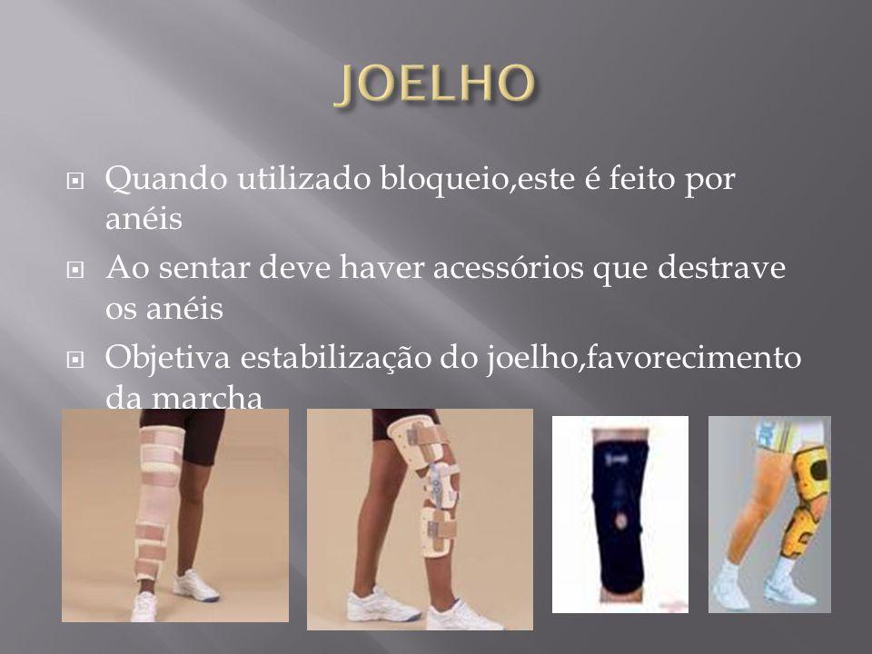 Quando utilizado bloqueio,este é feito por anéis Ao sentar deve haver acessórios que destrave os anéis Objetiva estabilização do joelho,favorecimento