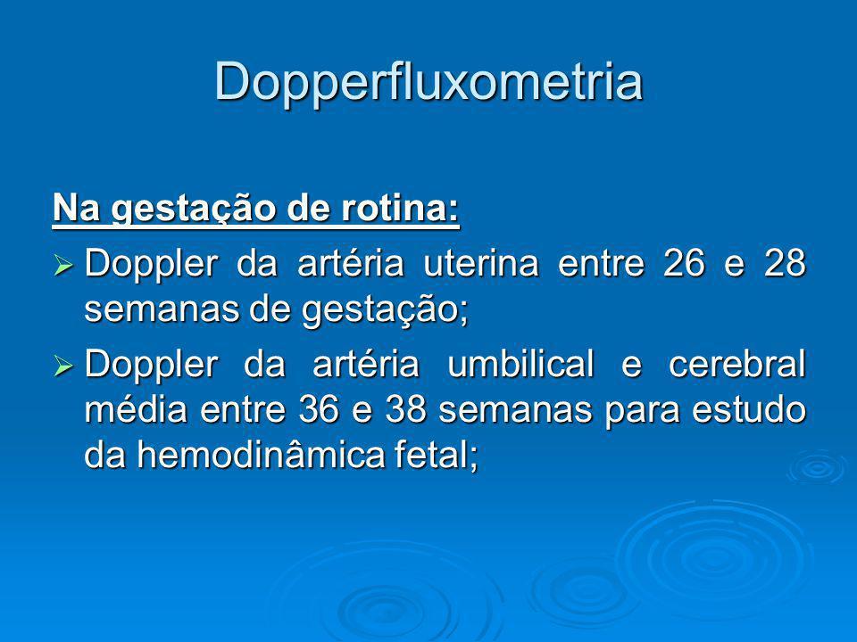 Dopperfluxometria Na gestação de rotina: Doppler da artéria uterina entre 26 e 28 semanas de gestação; Doppler da artéria uterina entre 26 e 28 semana