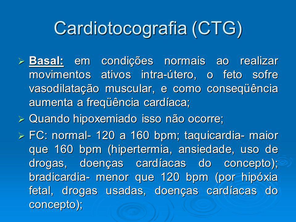 Cardiotocografia (CTG) Basal: em condições normais ao realizar movimentos ativos intra-útero, o feto sofre vasodilatação muscular, e como conseqüência