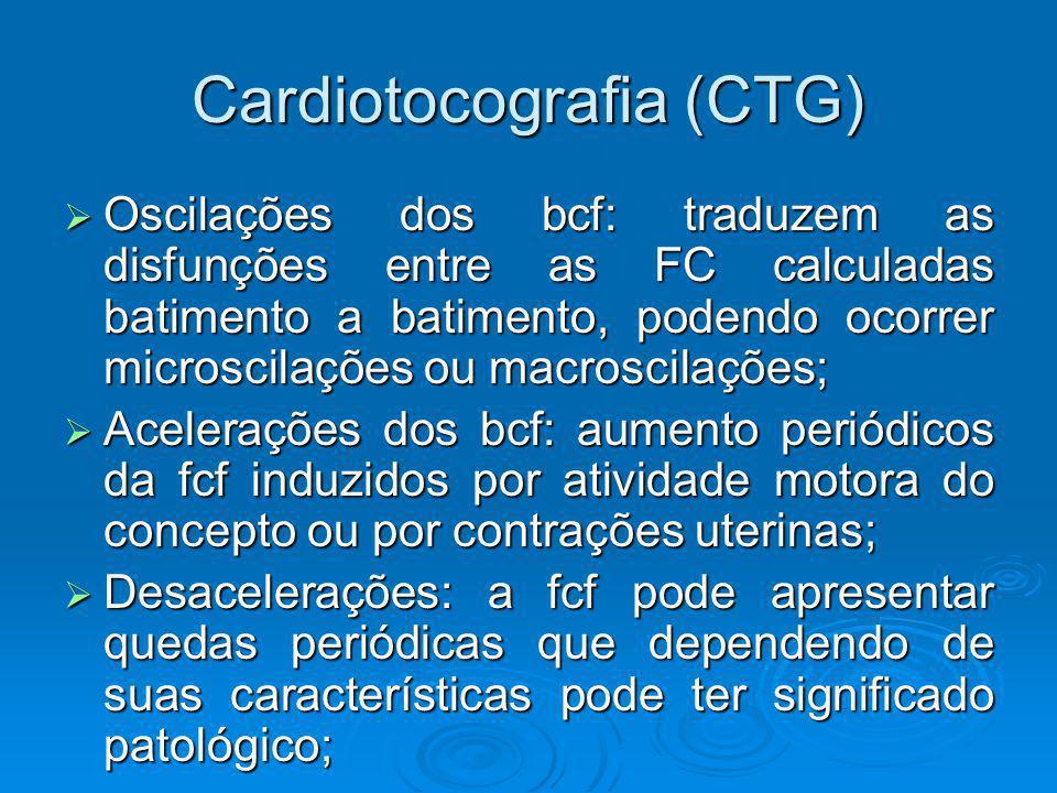 Cardiotocografia (CTG) Oscilações dos bcf: traduzem as disfunções entre as FC calculadas batimento a batimento, podendo ocorrer microscilações ou macr