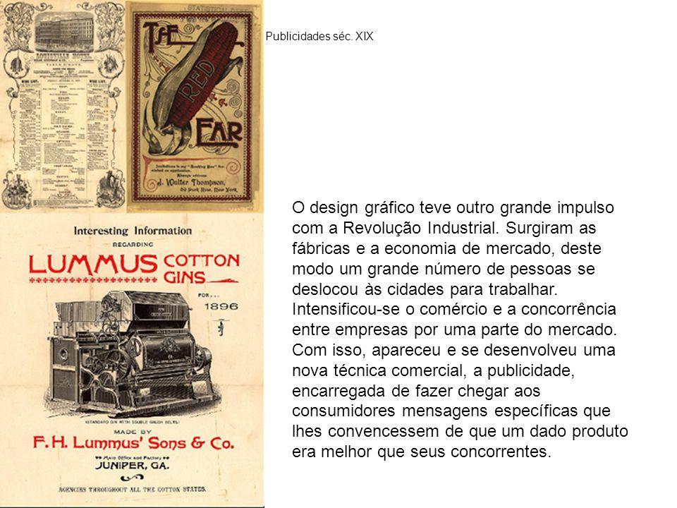 O design gráfico teve outro grande impulso com a Revolução Industrial.