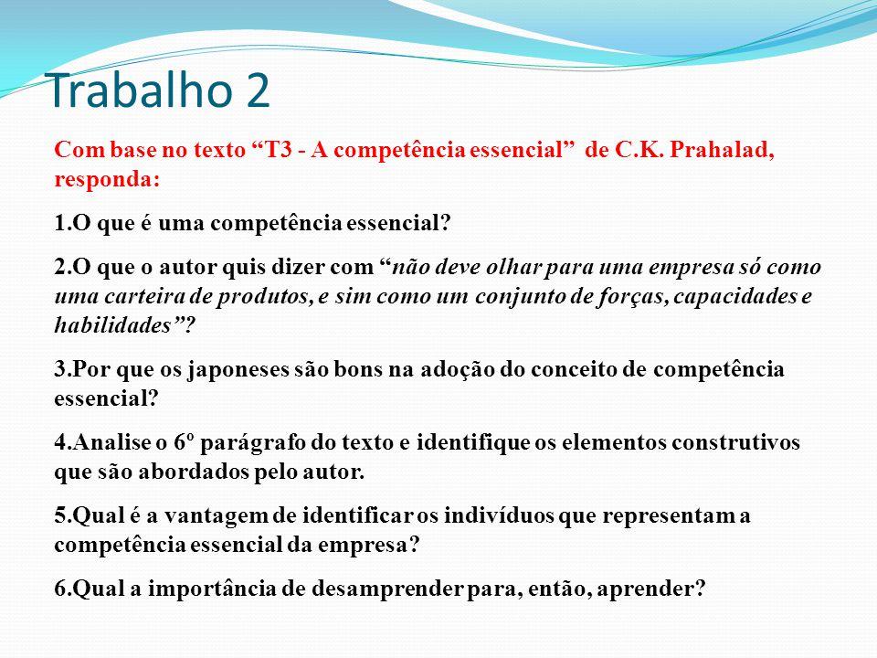 Trabalho 2 Com base no texto T3 - A competência essencial de C.K.
