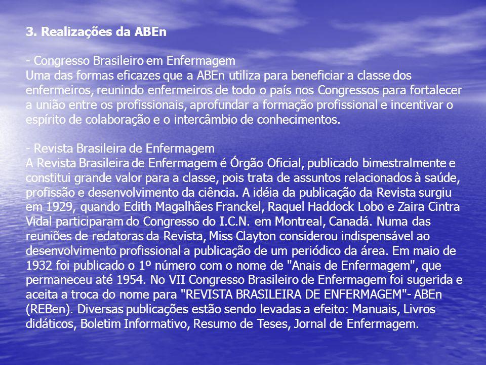 3. Realizações da ABEn - Congresso Brasileiro em Enfermagem Uma das formas eficazes que a ABEn utiliza para beneficiar a classe dos enfermeiros, reuni