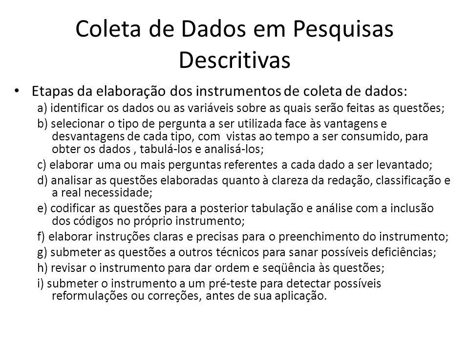 Coleta de Dados em Pesquisas Descritivas Tipos de Instrumentos de coleta de dados – Entrevista – Questionários – Formulário – Observação Participante do pesquisador.