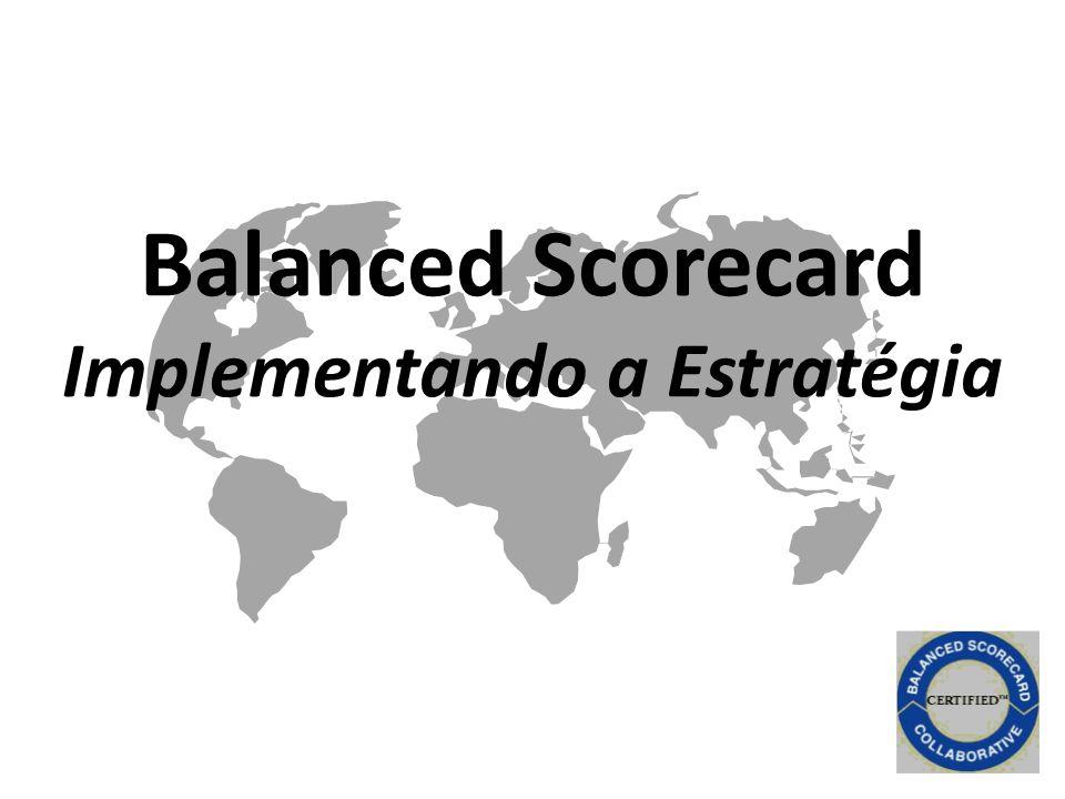 Balanced Scorecard Implementando a Estratégia