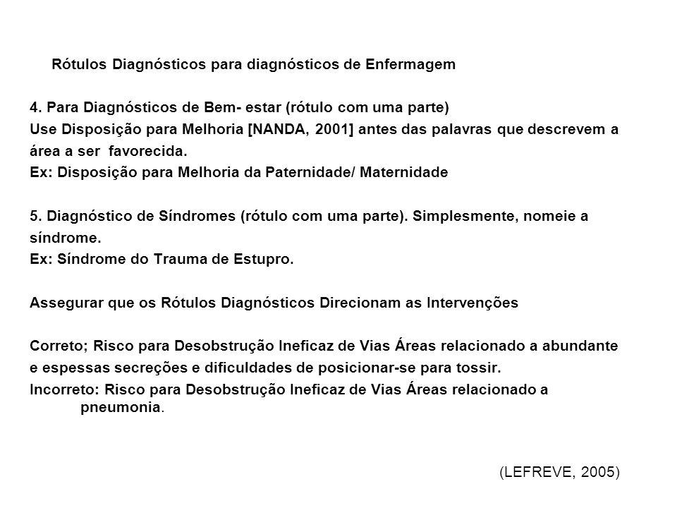 Rótulos Diagnósticos para diagnósticos de Enfermagem 4. Para Diagnósticos de Bem- estar (rótulo com uma parte) Use Disposição para Melhoria [NANDA, 20