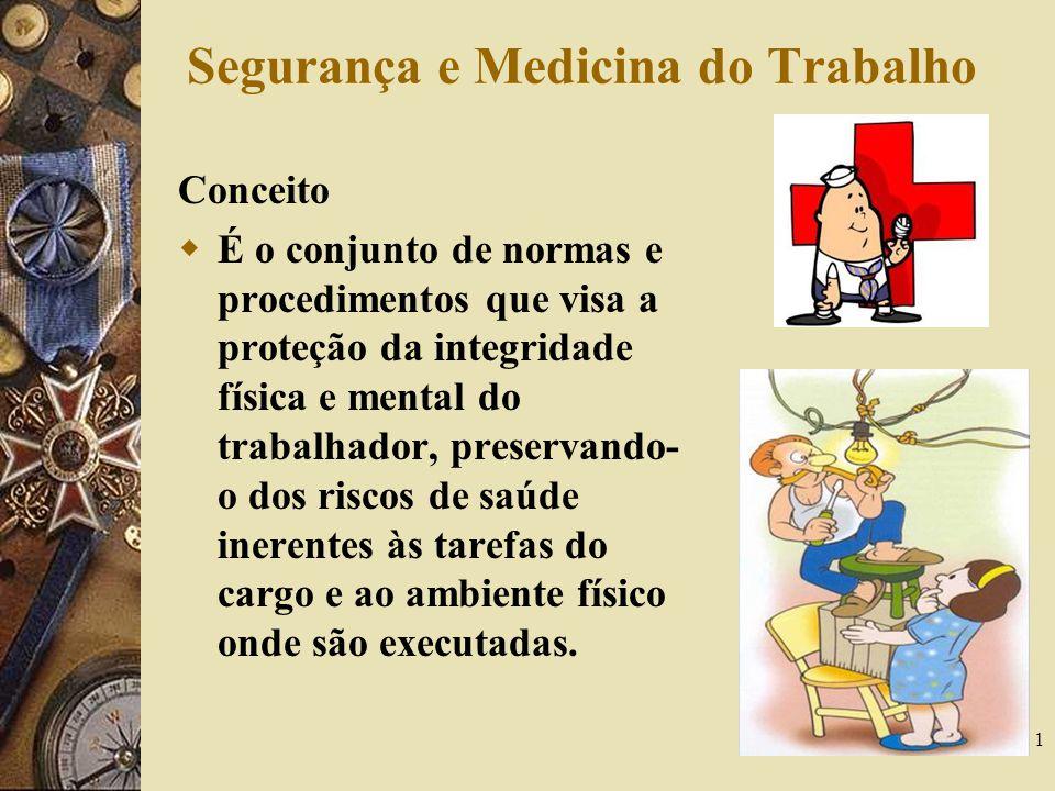 1 Segurança e Medicina do Trabalho Conceito É o conjunto de normas e procedimentos que visa a proteção da integridade física e mental do trabalhador,