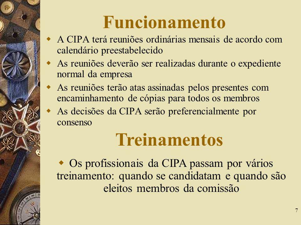7 Funcionamento A CIPA terá reuniões ordinárias mensais de acordo com calendário preestabelecido As reuniões deverão ser realizadas durante o expedien