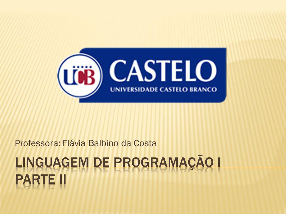 Professora: Flávia Balbino da Costa