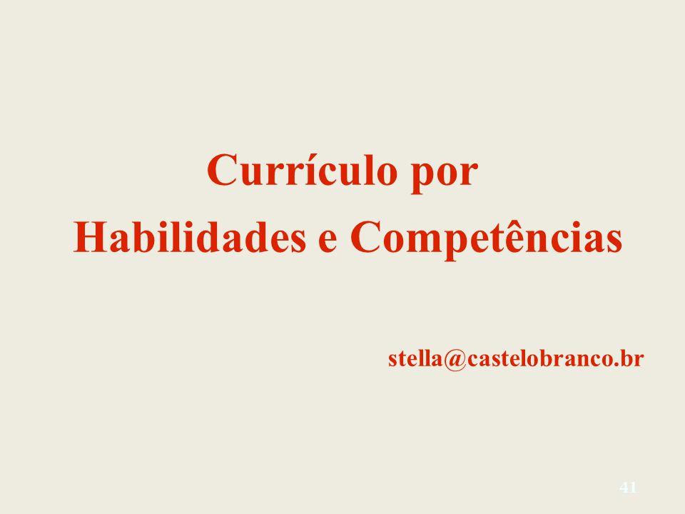 Currículo por Habilidades e Competências stella@castelobranco.br 41