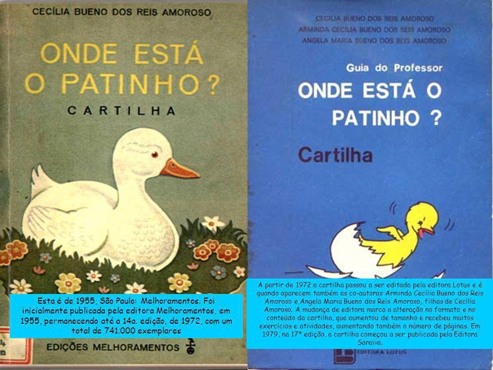 Esta é de 1955, São Paulo: Melhoramentos. Foi inicialmente publicada pela editora Melhoramentos, em 1955, permanecendo até a 14a. edição, de 1972, com