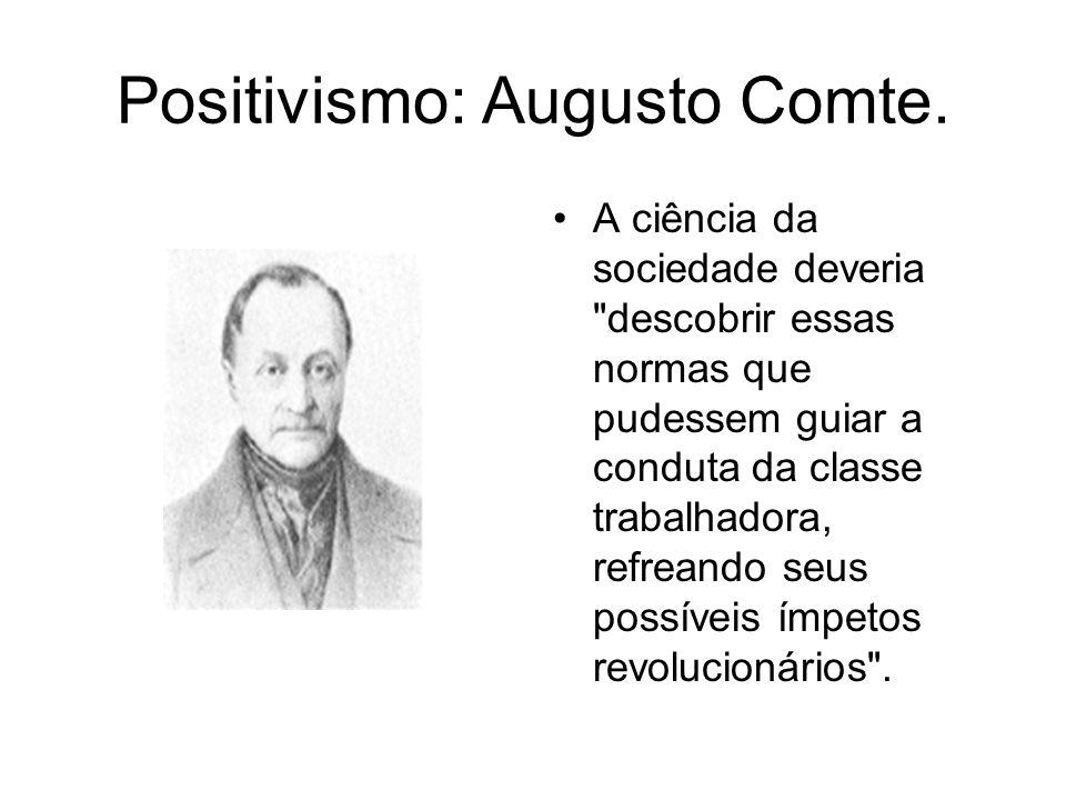 Positivismo: Augusto Comte. A ciência da sociedade deveria