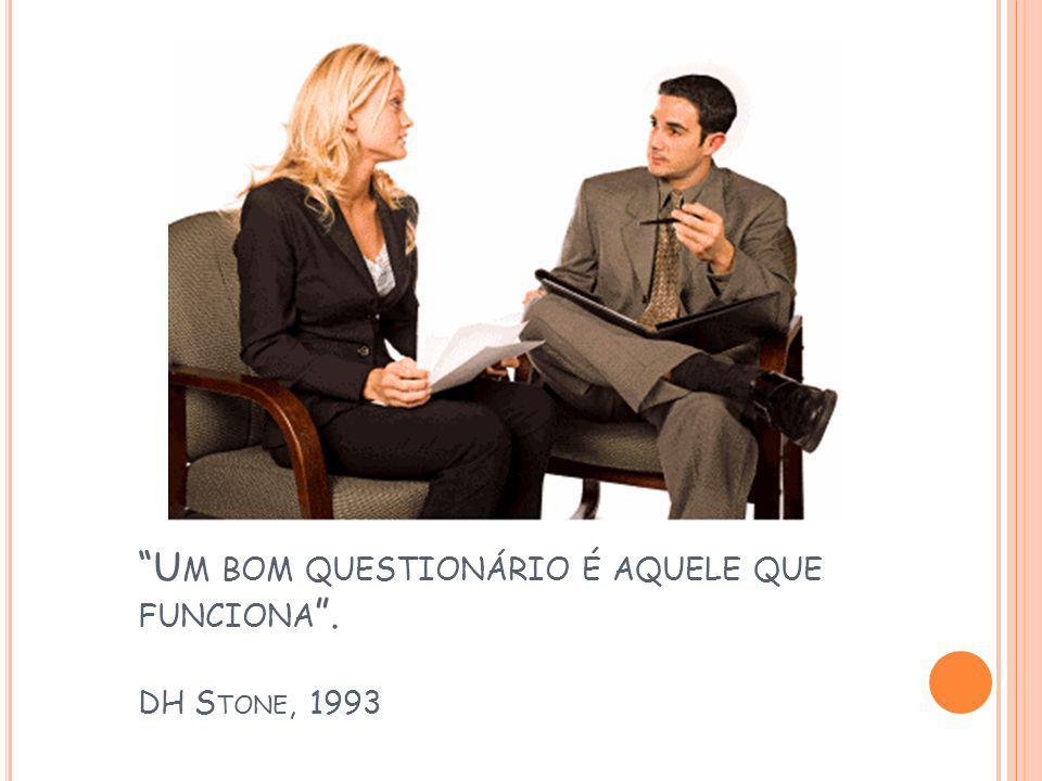 U M BOM QUESTIONÁRIO É AQUELE QUE FUNCIONA. DH S TONE, 1993