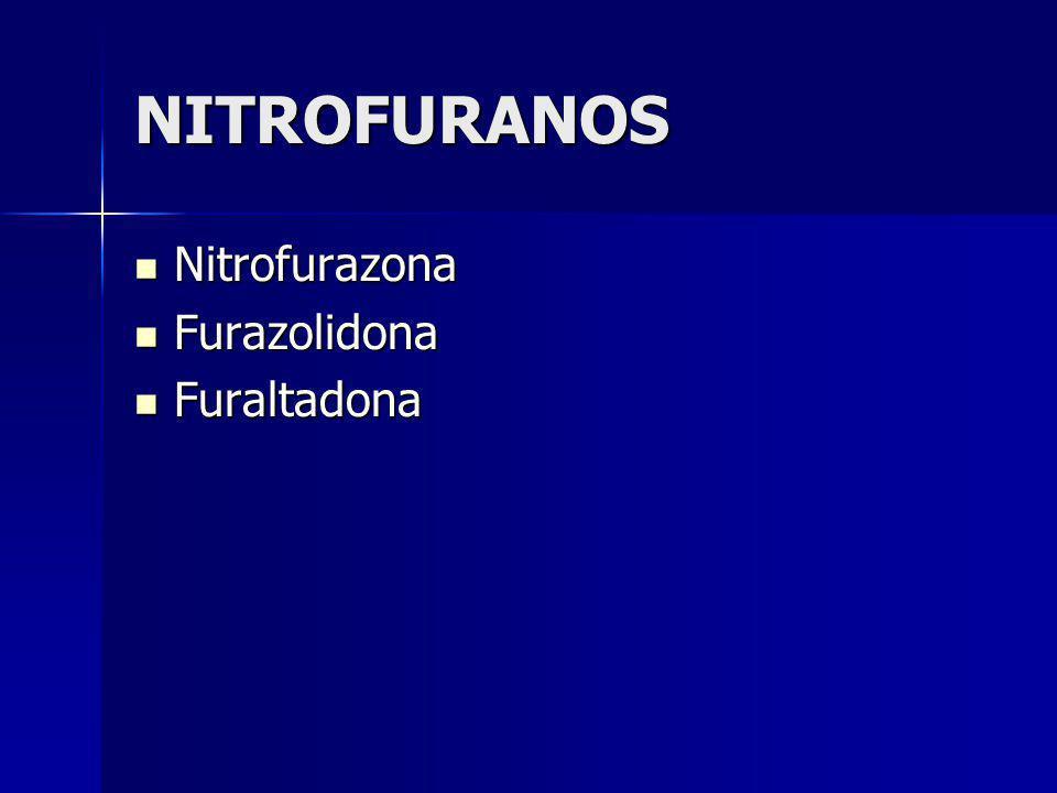 NITROFURANOS Nitrofurazona Nitrofurazona Furazolidona Furazolidona Furaltadona Furaltadona