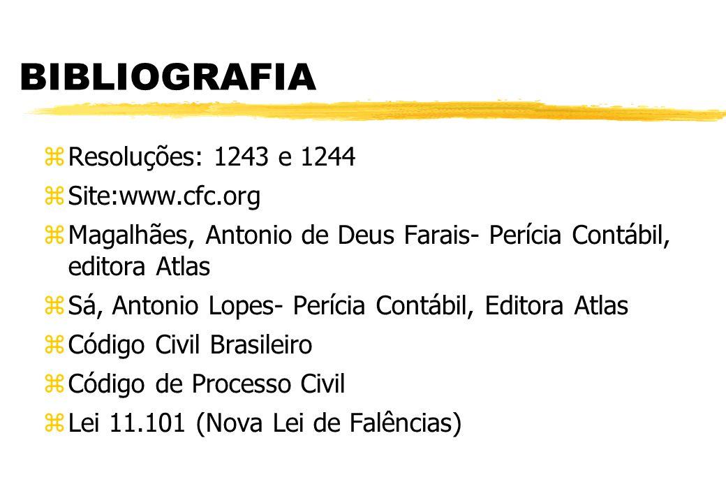 BIBLIOGRAFIA Resoluções: 1243 e 1244 Site:www.cfc.org Magalhães, Antonio de Deus Farais- Perícia Contábil, editora Atlas Sá, Antonio Lopes- Perícia Co
