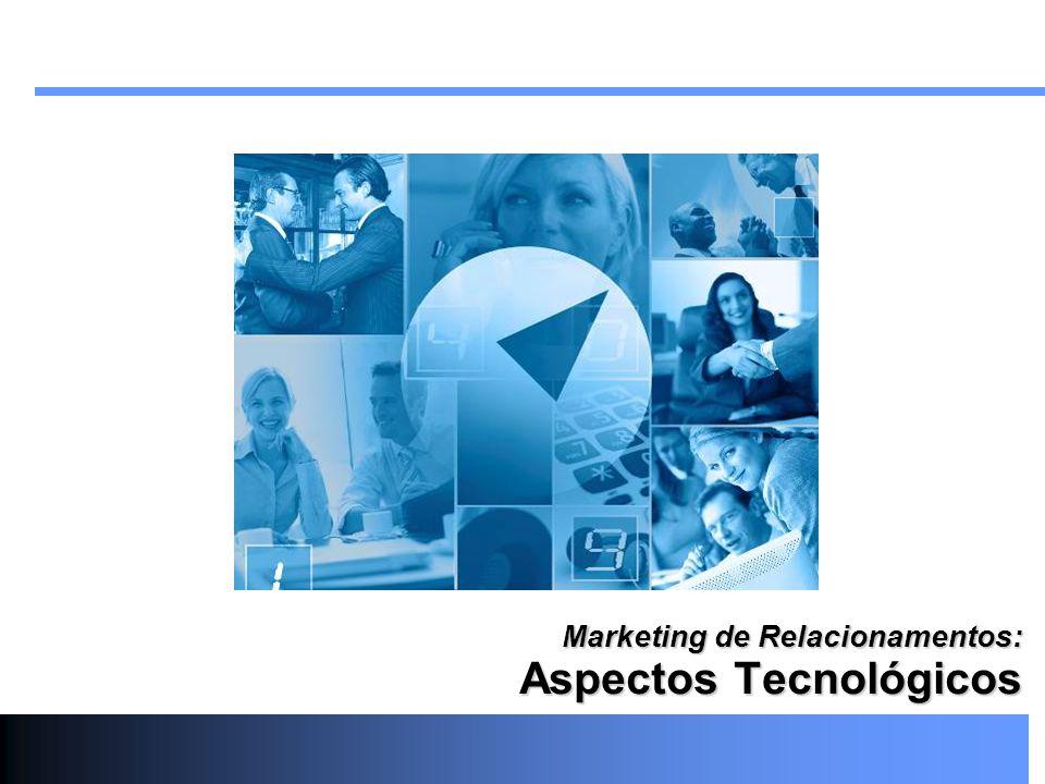 Marketing de Relacionamentos: Aspectos Tecnológicos