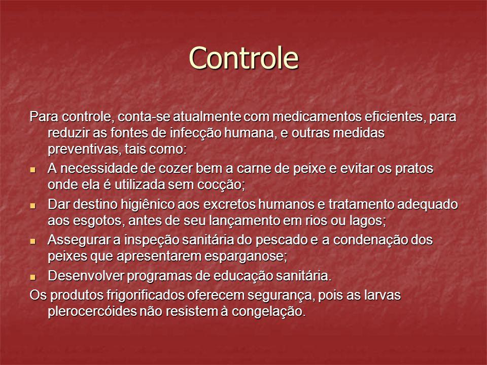 Controle Para controle, conta-se atualmente com medicamentos eficientes, para reduzir as fontes de infecção humana, e outras medidas preventivas, tais