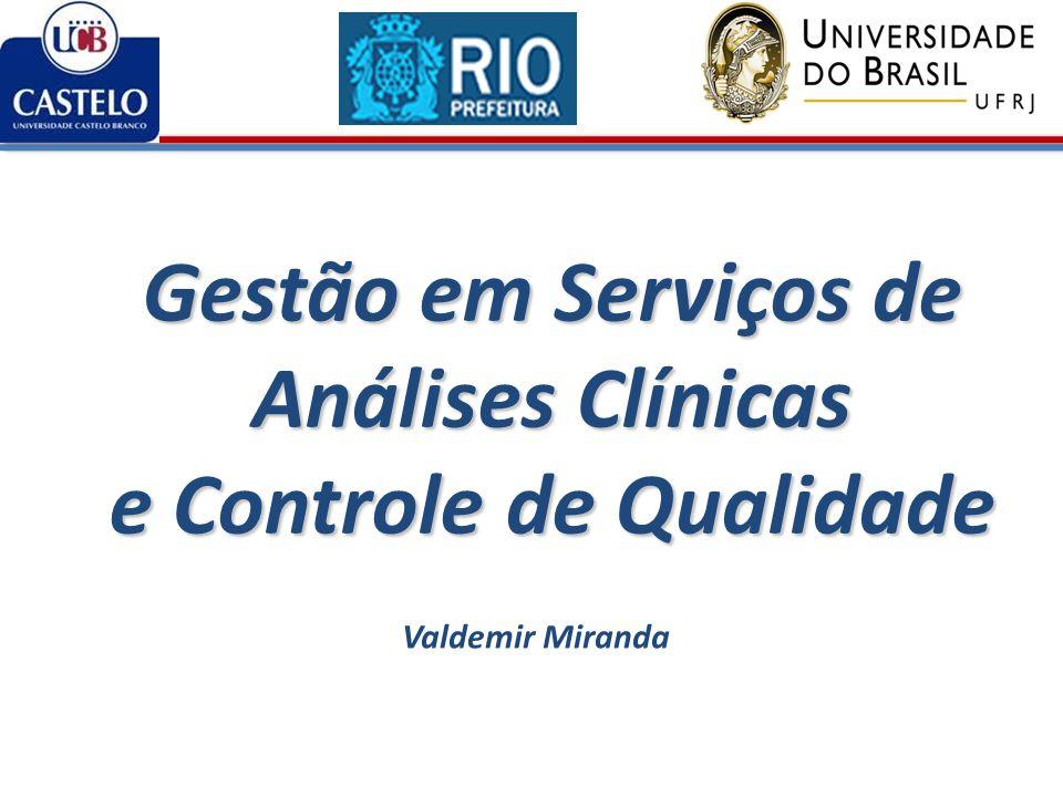 Gestão em Serviços de Análises Clínicas e Controle de Qualidade Valdemir Miranda