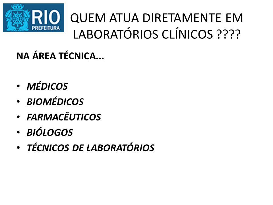 QUEM ATUA DIRETAMENTE EM LABORATÓRIOS CLÍNICOS ???.