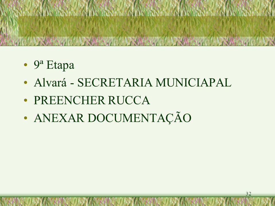 32 9ª Etapa Alvará - SECRETARIA MUNICIAPAL PREENCHER RUCCA ANEXAR DOCUMENTAÇÃO