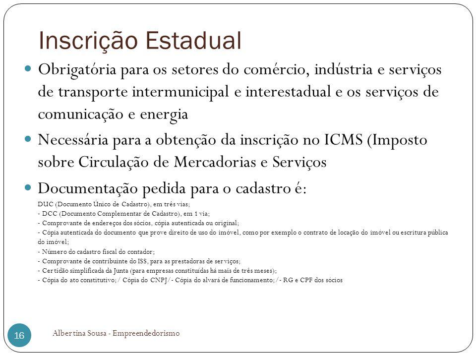 Inscrição Estadual Obrigatória para os setores do comércio, indústria e serviços de transporte intermunicipal e interestadual e os serviços de comunic