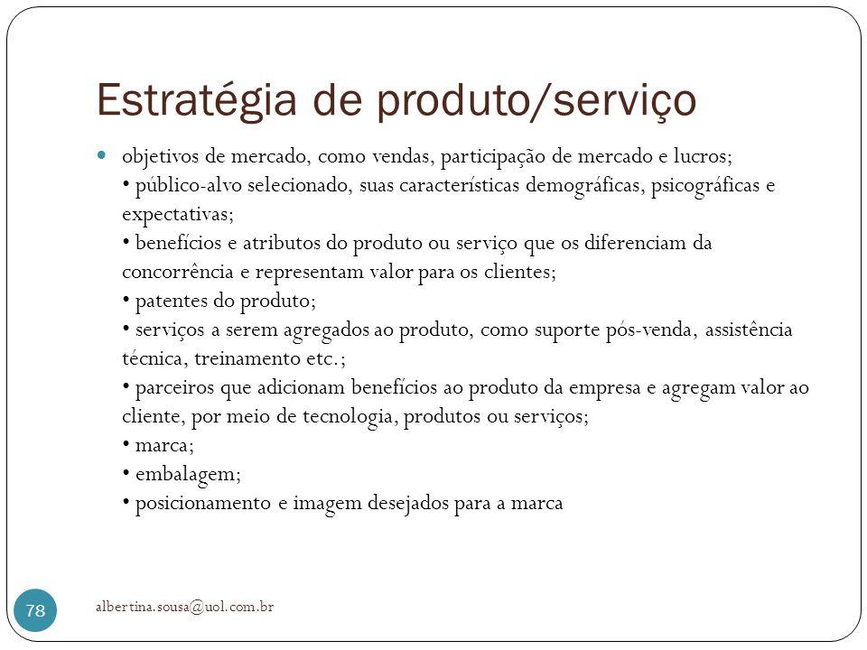 Estratégia de produto/serviço objetivos de mercado, como vendas, participação de mercado e lucros; público-alvo selecionado, suas características demo