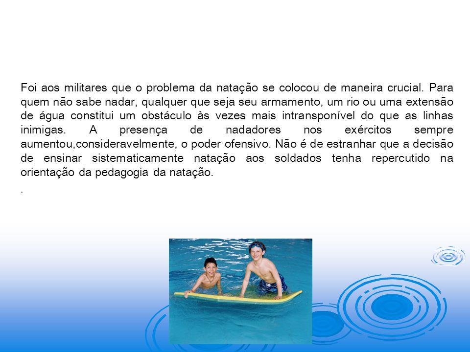 Prof.Helio Furtado Foi aos militares que o problema da natação se colocou de maneira crucial.
